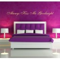 Always Kiss Me Goodnight Bedroom Wall Art Sticker