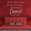 Wall Art Sticker Dance in the Rain Quote, Bedroom, Lounge, Kitchen, Hall