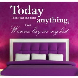 Vinyl Wall Art Sticker - Today Wanna Lay In Bed Quote Decal, Bedroom