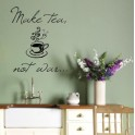 Vinyl Wall Art Sticker Quote: Make Tea Not War, Kitchen, Lounge, Dining Room